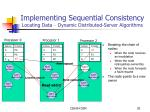 implementing sequential consistency locating data dynamic distributed server algorithms