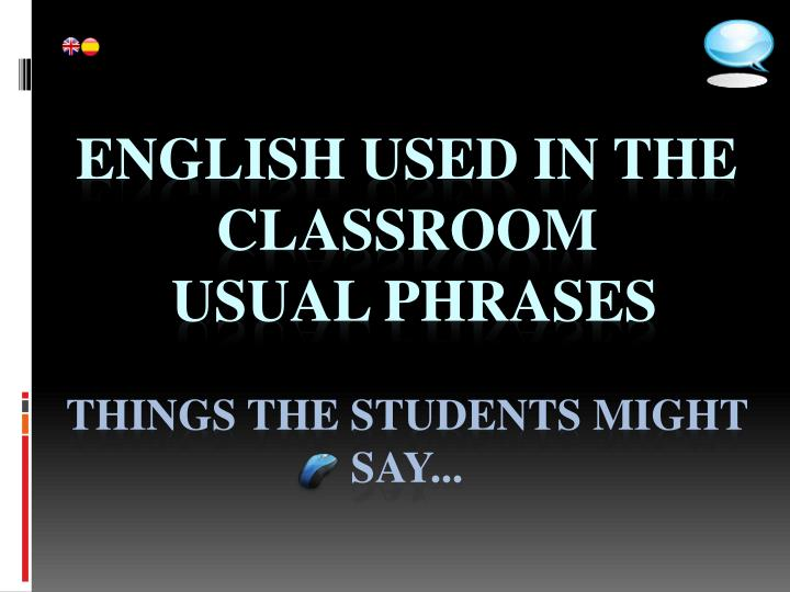 english used in the classroom usual phrases things the students might say www claseshistoria com n.