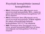fizyolojik hemoglobinler normal hemoglobinler