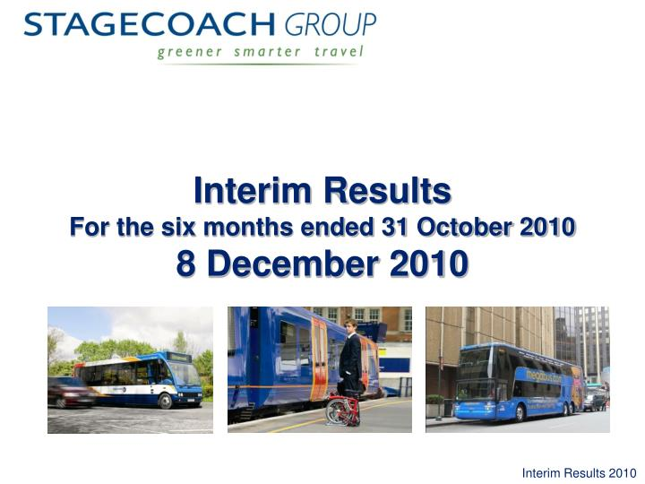 interim results for the six months ended 31 october 2010 8 december 2010 n.