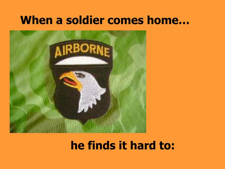 when a soldier comes home n.