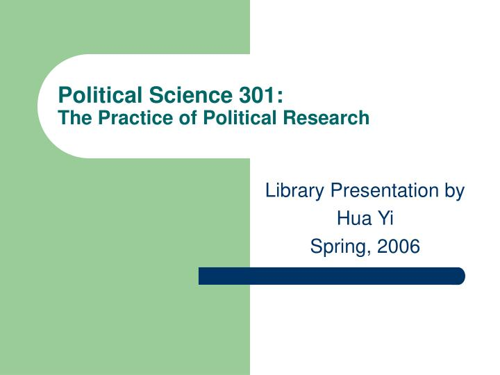 political science 301 the practice of political research n.
