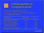 infektionsquellen f r toxoplasma gondii