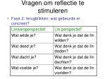 vragen om reflectie te stimuleren1