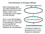 recombinaison et change all lique