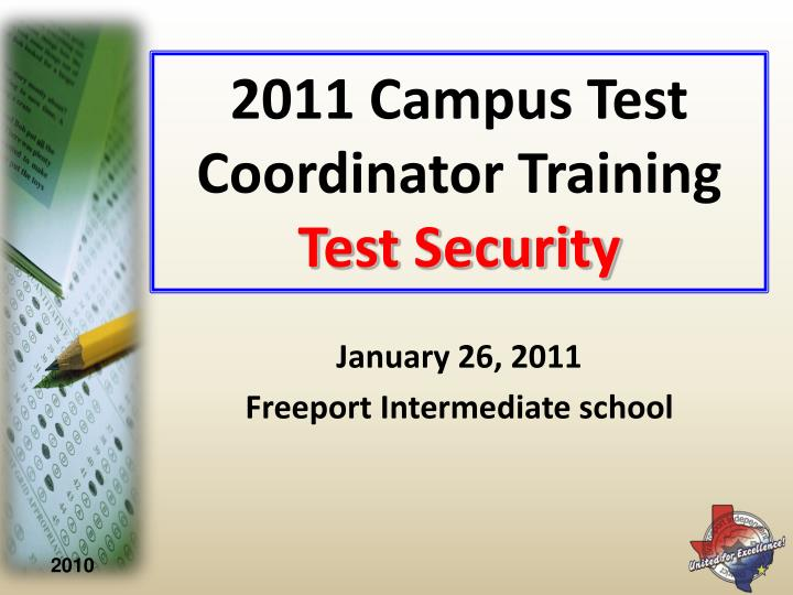 2011 campus test coordinator training test security n.