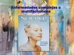 enfermedades complejas o multifactoriales