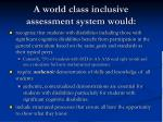 a world class inclusive assessment system would