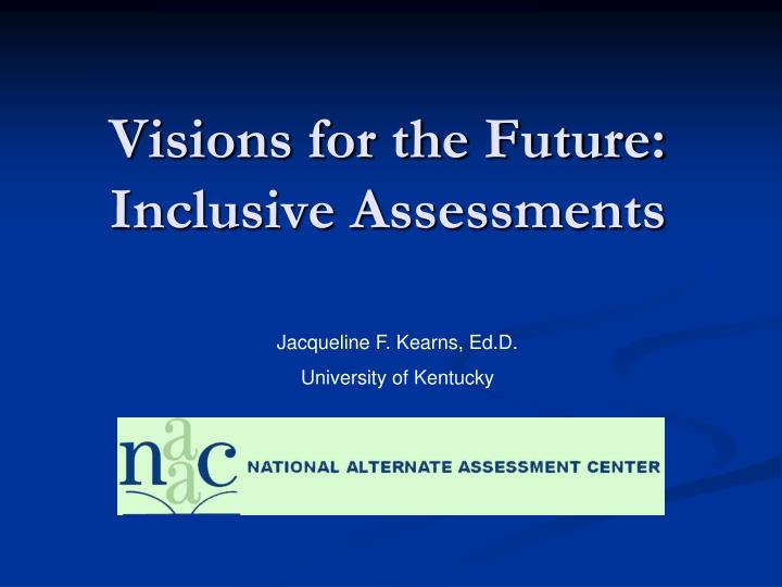 visions for the future inclusive assessments n.