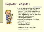 diagnoser et gode