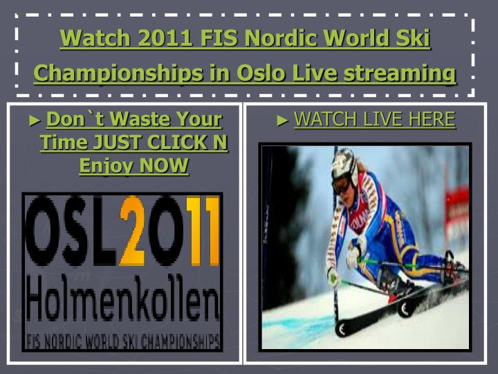 watch 2011 fis nordic world ski championships in oslo live streaming n.