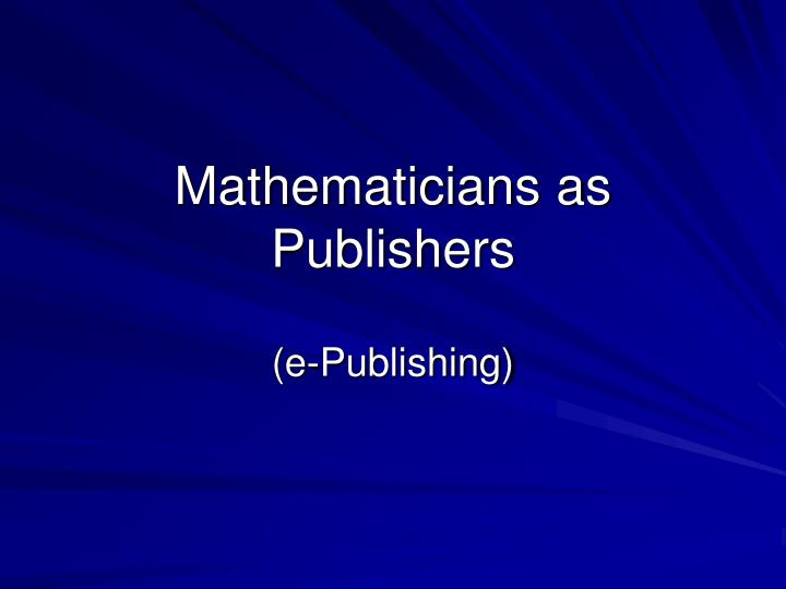 mathematicians as publishers n.