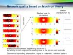 network quality based on isochron theory