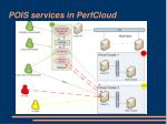 pois services in perfcloud