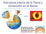 estructura interna de la tierra y convecci n en el manto
