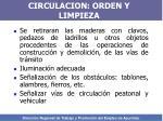 circulacion orden y limpieza