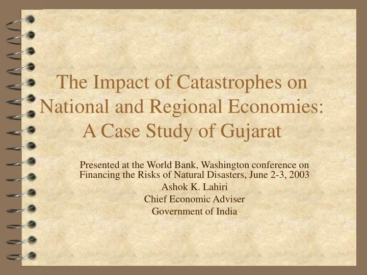 the impact of catastrophes on national and regional economies a case study of gujarat n.