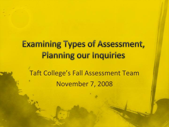 examining types of assessment planning our inquiries n.