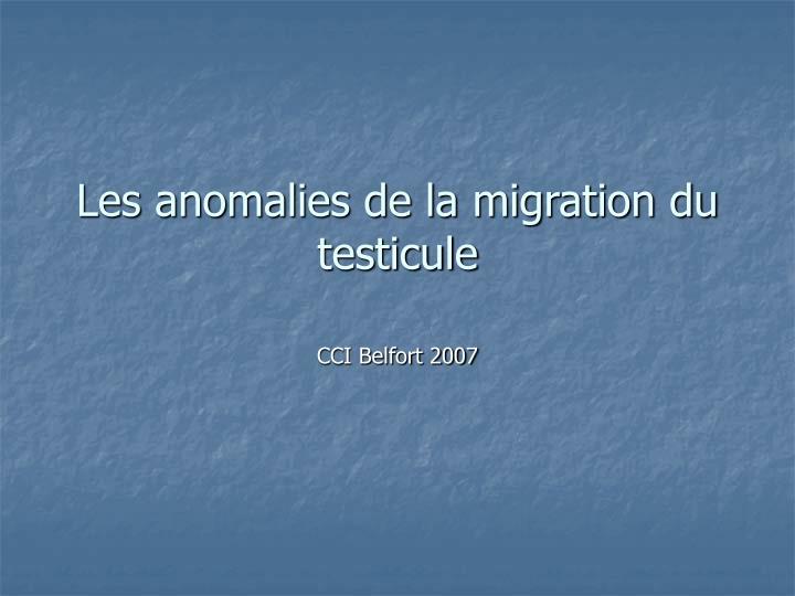 les anomalies de la migration du testicule n.