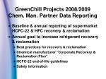 greenchill projects 2008 2009 chem man partner data reporting