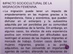 impacto sociocultural de la migracion femenina
