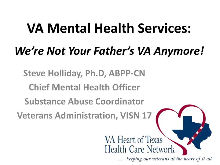 va mental health services we re not your father s va anymore n.