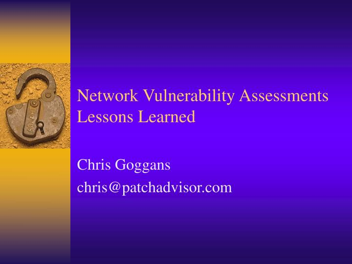 network vulnerability assessments lessons learned n.