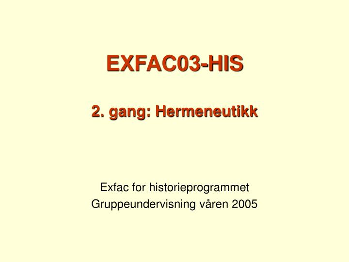 exfac03 his 2 gang hermeneutikk n.