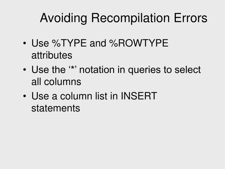 Avoiding Recompilation Errors
