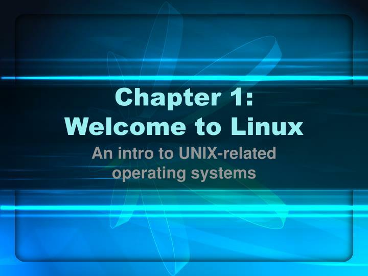 chapter 1 welcome to linux n.