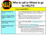 who to call or where to go for help