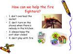 how can we help the fire fighters