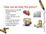 how can we help the police