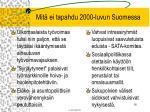 mit ei tapahdu 2000 luvun suomessa