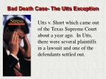 bad death case the utts exception