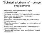 splintering urbanism de nye bysystemene