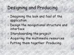 designing and producing