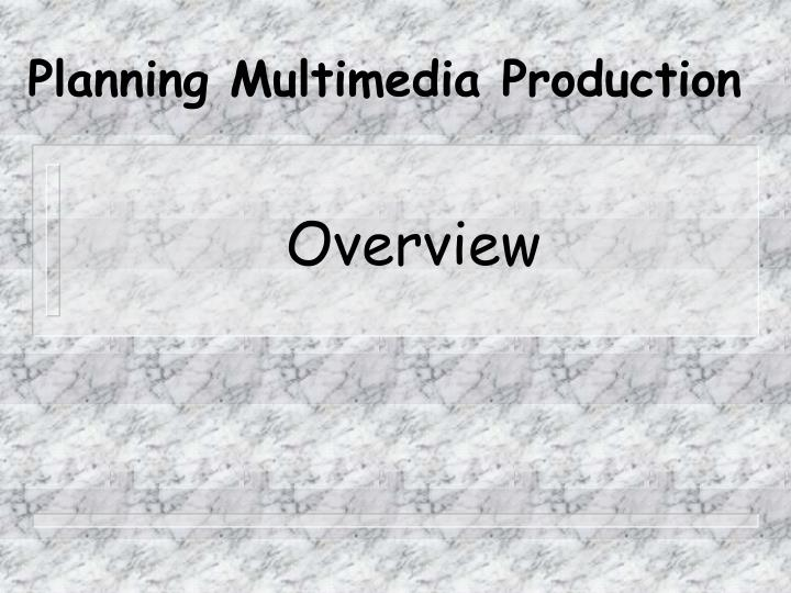planning multimedia production n.