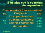 bien plus que le coaching du superviseur