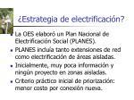 estrategia de electrificaci n