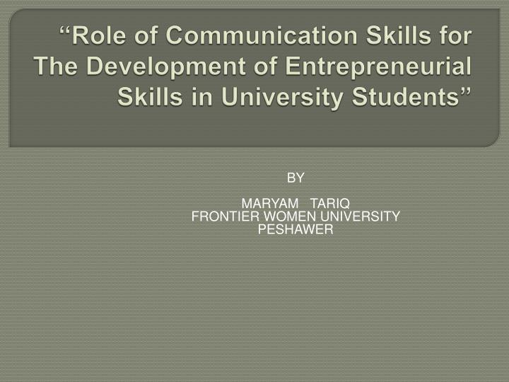 role of communication skills for the development of entrepreneurial skills in university students n.