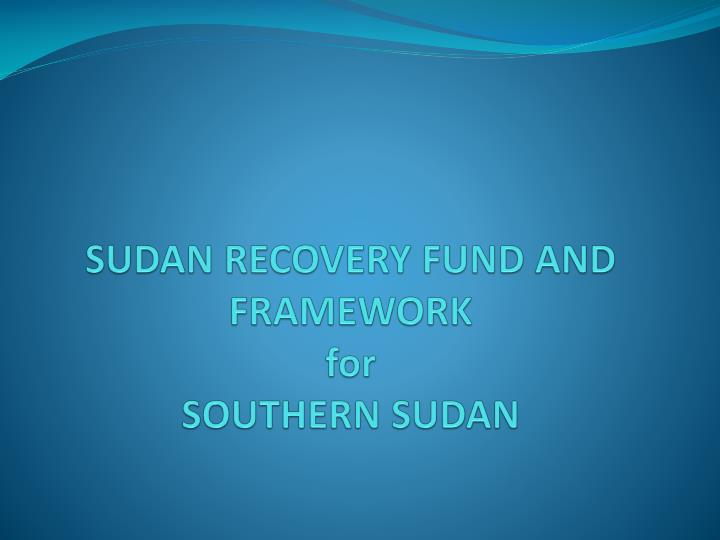 sudan recovery fund and framework for southern sudan n.