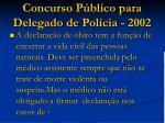 concurso p blico para delegado de pol cia 2002