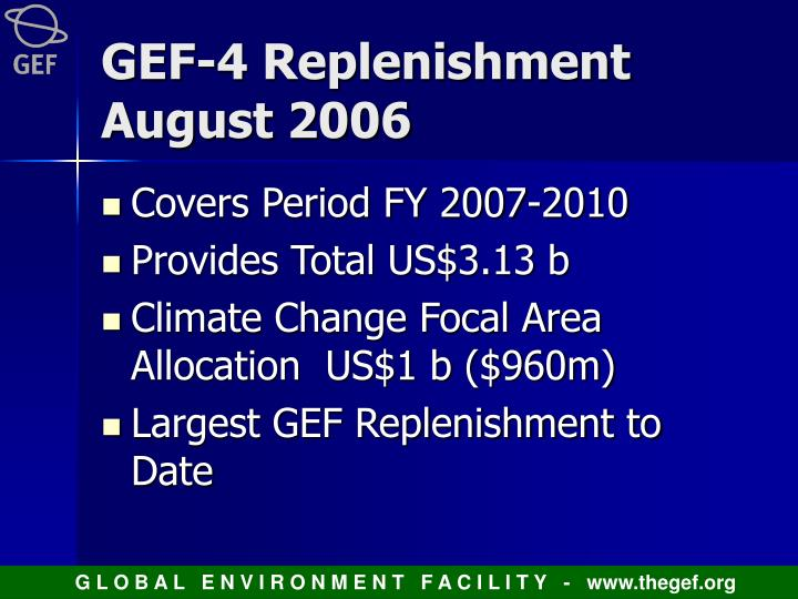 GEF-4 Replenishment August 2006