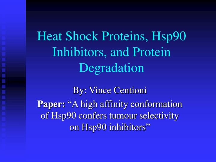 heat shock proteins hsp90 inhibitors and protein degradation n.
