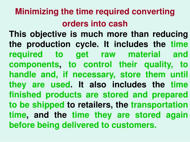 Minimizing the time required converting orders into cash