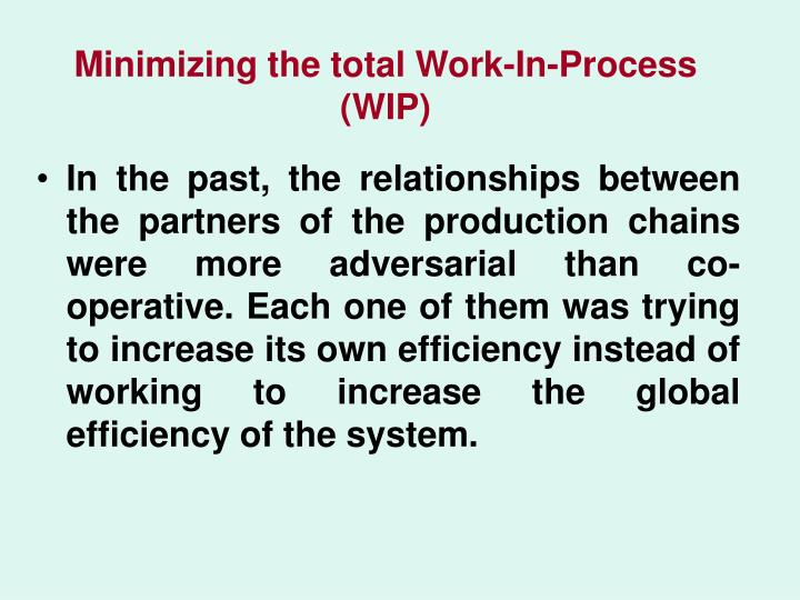 Minimizing the total Work-In-Process (WIP)