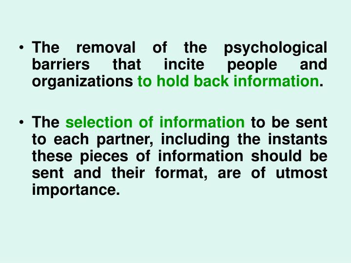 The removal of the psychological barriers that incite people and organizations