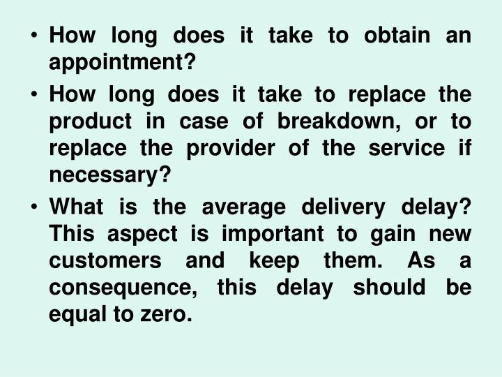 How long does it take to obtain an appointment?
