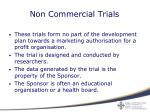 non commercial trials